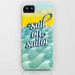 Sail on sailor, iPhone Case