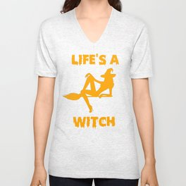 Life's A Witch Funny Witch Shirt Unisex V-Neck