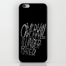 Overkill is Underrated. iPhone & iPod Skin