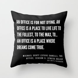2  | Office Quote Series  | 190611 Throw Pillow