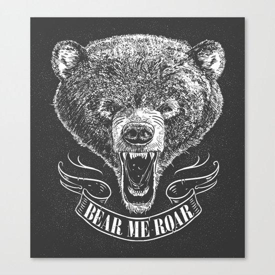 Bear Me Roar! Canvas Print