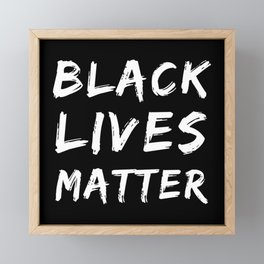 BLACK LIVES MATTER! Blm Equality Protest Framed Mini Art Print