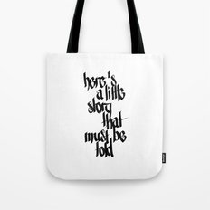 here's a little story that must be told Tote Bag