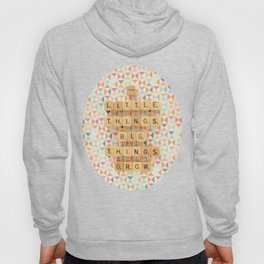 From Little Things Big Things Grow Hoody