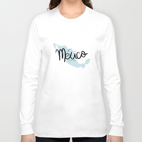 mexico i love you Long Sleeve T-shirt
