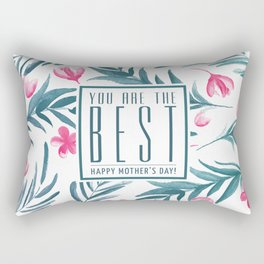 You are the best, Happy Mothers's Day! Rectangular Pillow
