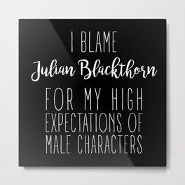 High Expectations - Julian Blackthorn Black Metal Print