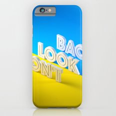 Don't Look Back Slim Case iPhone 6s