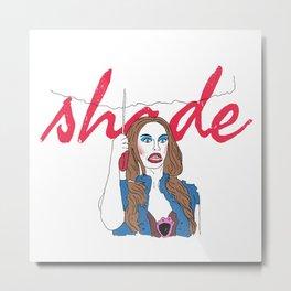 Shade! Metal Print