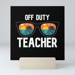 Off Duty Teacher Mini Art Print
