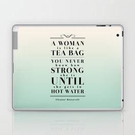 Strong Tea - Eleanor Roosevelt Quote Laptop & iPad Skin