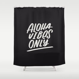 Aloha Vibes Only Shower Curtain