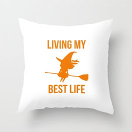Living My Best Life Inspirational Witch Design Throw Pillow