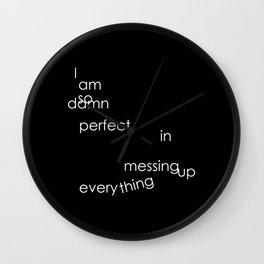 damn perfect Wall Clock
