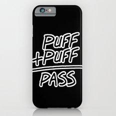 Puff + Puff = Pass iPhone 6s Slim Case
