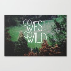 Go West Go Wild Canvas Print