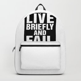 Geek Humor Gift Live Briefly and Fail Science Fiction Humor Backpack