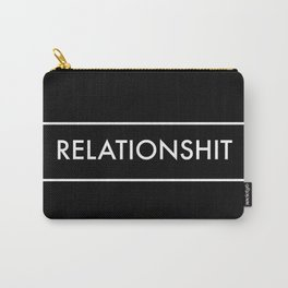 Relationshit Carry-All Pouch