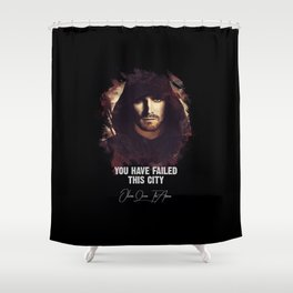 You Have Failed This City - The ARROW Shower Curtain