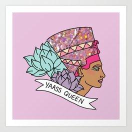 Yas Queen Eyptian Broad City Print Art Print