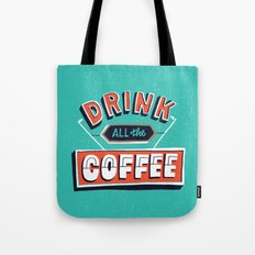Drink All the Coffee Tote Bag