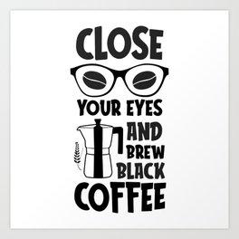 Coffee Shirt Ideas Caffee Macchiato Art Print