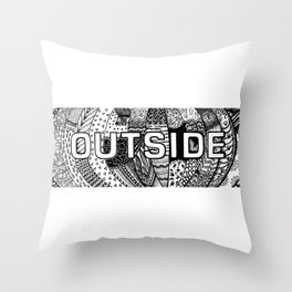 That's outside Throw Pillow