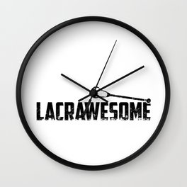 Lacrosse is LACRAWESOME LAX Sport G.O.A.T Lacrosse Player Lacrosse Game Steeze Steeze Wall Clock