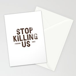 Stop Killing Us Stationery Cards