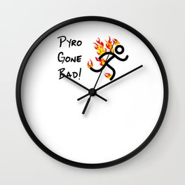 Pyrotechnician Funny Fireworks Gift Pyro Gone Bad Wall Clock