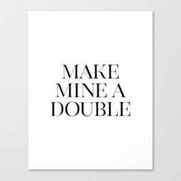 Make Mine A Double, Whiskey Bar Sign, Celebrate Life Quote, Drink Print, Bar Wall Art Canvas Print