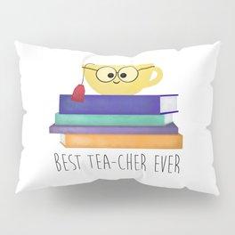Best TEAcher Ever Pillow Sham