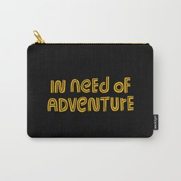 In Need of Adventure Carry-All Pouch