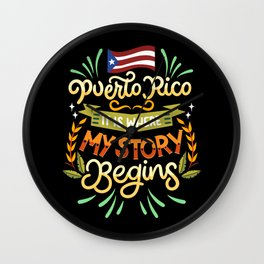 Puerto Rico - It is where my story begins Wall Clock