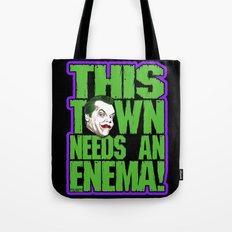This Town Needs an Enema! Tote Bag