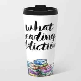 What reading addiction? Metal Travel Mug