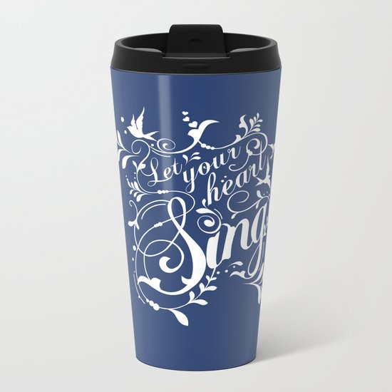 Let Your Heart Sing Metal Travel Mug