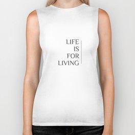 Life is for Living. Biker Tank