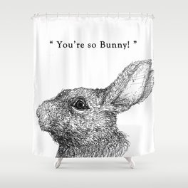 """TypoAnimal - """"You're so Bunny!"""" Shower Curtain"""