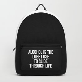 Alcohol Slide Through Life Funny Quote Backpack