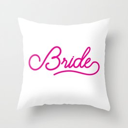 Bride - Wedding Bridesmaid Bachelorette Party Design Throw Pillow