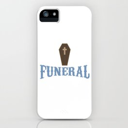 Embalmer Funeral Mortician Gift Support Your Local Funeral Director Funny Funeral Service iPhone Case