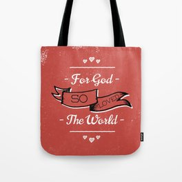 For God So Loved - John 3:16 Tote Bag