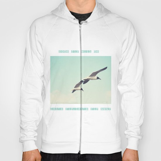Come fly with me, let's fly, let's fly away Hoody