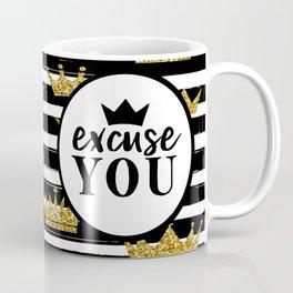 Excuse You Coffee Mug