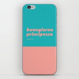 Buongiorno principessa iPhone Skin