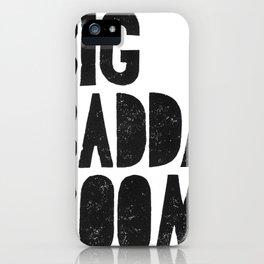 Big baddda booom movie poster quote iPhone Case