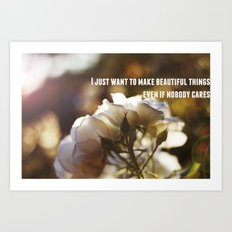 Make Beautiful Things Art Print