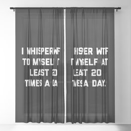 I Whisper WTF Funny Quote Sheer Curtain