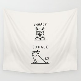 Inhale Exhale Frenchie Wall Tapestry